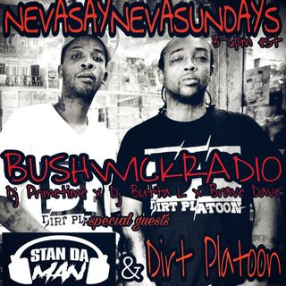NEVASAYNEVA SUNDAY'S 9.23.18 GUEST.STAN DA MAN & Dirt Platoon