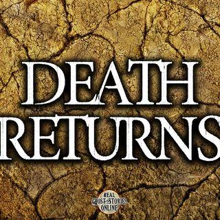 Death Returns | Haunted, Paranormal, Supernatural
