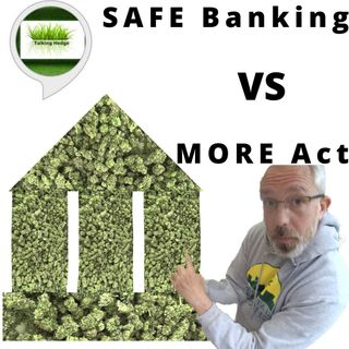 SAFE Banking Act VS the MORE Act