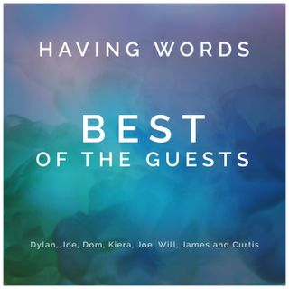 BEST OF THE GUESTS - Having Words #20