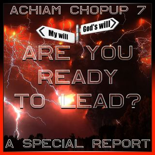 Achiam Chopup 7 (Are You Ready To Lead?)