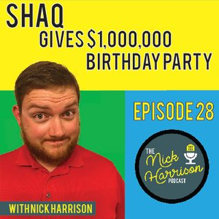 Episode 28: Shaq's Daughter Has A $1,000,000 Birthday Party
