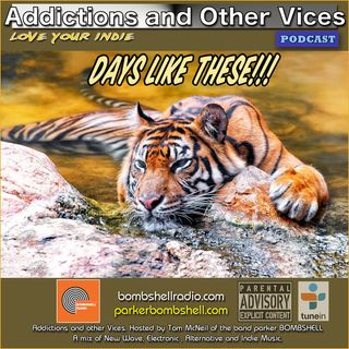 Addictions and Other Vices 301 - Days Like These!!!