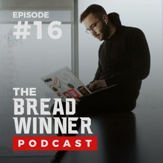 Tyler Babin || Episode #16 ||The BreadWinner Podcast