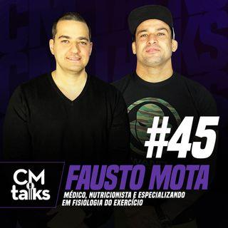 Fausto Mota - CMTalks #45