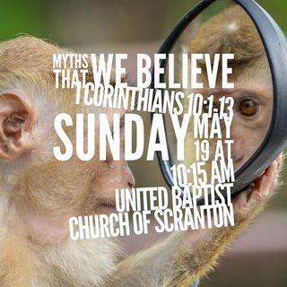 Myths That We Believe 1 Corinthians 10:1-13