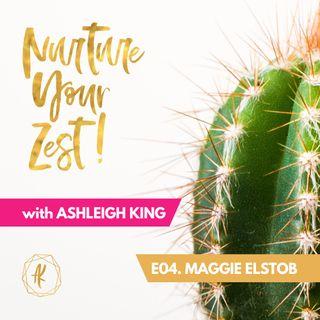 #NurtureYourZest Episode 4 with special guest Maggie Elstob - International Day of the Girl