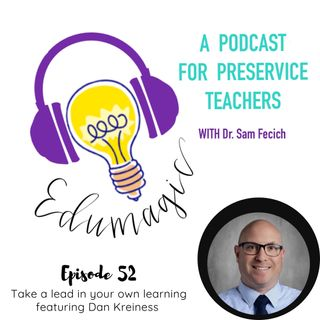 Take a lead in your own learning with Dan Kreiness E52