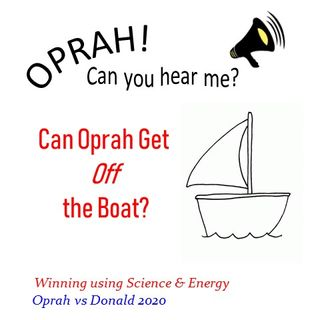 Oprah - Can You Hear Me - 20 - Can Oprah Get Off the Boat?