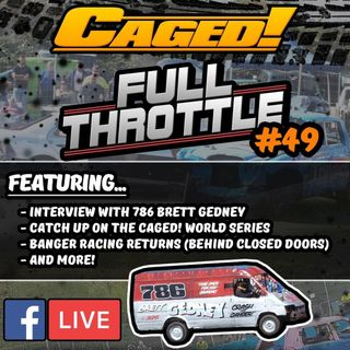Caged! Full Throttle - Episode 049 - 25th June 2020