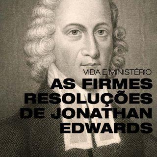 (001) A vida de Jonathan Edwards e suas resoluções