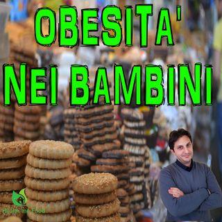 Episodio 58 - OBESITA' NEI BAMBINI - 4 Semplici Consigli