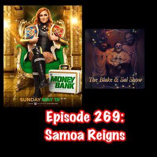 B&S Episode 269: Samoa Reigns