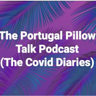 The Portugal Pillow Talk Podcast