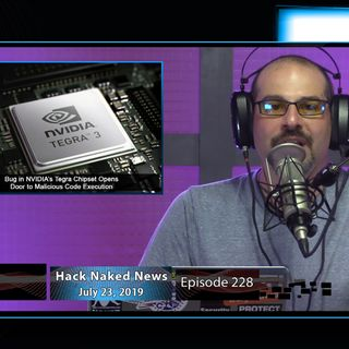 Hack Naked News #228 - July 23, 2019