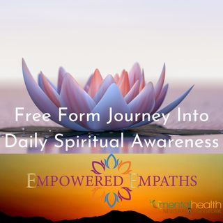Free Form Journey Into Daily Spiritual Awareness