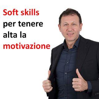 Soft skills per tenere alta la motivazione
