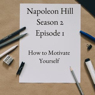 Napoleon Hill: Season 2: Episode 1 - How To Motivation Yourself (1/2)