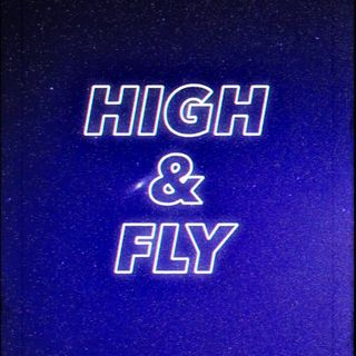 Ep. 3 - High & Fly