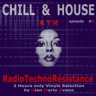 Chill & HOUSE - episode #3 - House Music Story - Only Vinyls Selection by Gian Mario Avena aka Gimmy