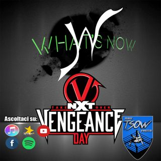 NXT TakeOver: Vengeance Day card e pronostici - What's Now