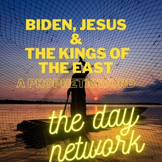 Biden Jesus and the Kings of the East