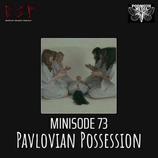 minisode-73-pavlovian-possession