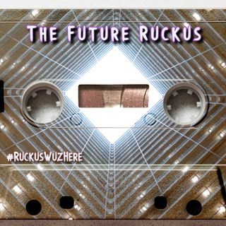 The Future Ruckus