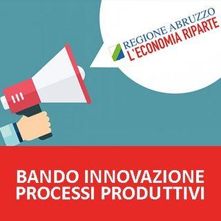Bando Abruzzo, investimenti PMI per l'innovazione dei processi produttivi
