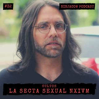 #32 - La secta sexual NXIVM