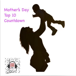 Episode 31 - Mothers Day Top 10 Countdown
