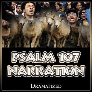 Psalm 107 (The Narration Dramatized)