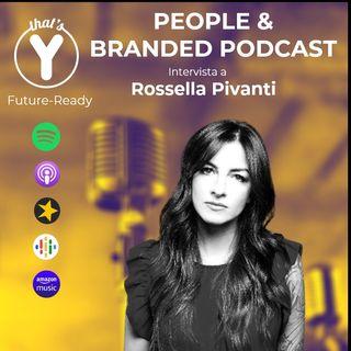 """""""People & Branded Podcast"""" con Rossella Pivanti [Future-Ready!]"""