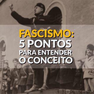 #75 - Fascismo