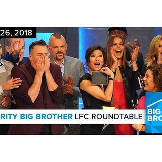 Celebrity Big Brother | LFC Roundtable Podcast | Feb 26, 2018