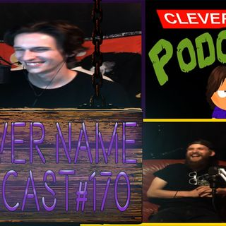 Clever Name Podcast #170 - Area 51, Canadian Mafia, and Car Crashes