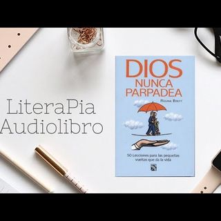 Lección 50 Dios Nunca Parpadea de Regina Brett Voz: Héctor Almeralla (Literapia)