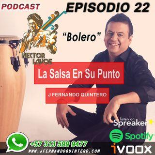 """EPISODIO 22-Héctor Lavoe """"Bolero"""""""