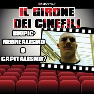 Il girone dei cinefili 27/06/21 - Biopic: neorealismo o capitalismo?