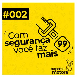 #002 - Com Segurança Você Faz Mais