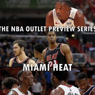 The 2018-19 NBA Outlet Preview Series: Miami Heat