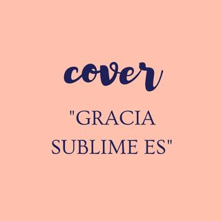 Gracia Sublime Es- Evan Craft (COVER ALE)