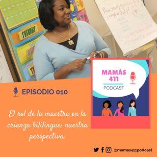 010 - El rol de la maestra en la crianza bilingüe: nuestra perspectiva.