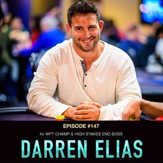 #147 Darren Elias: 4x WPT Champ & High Stakes End Boss