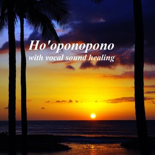 Ho'oponopono_Meditation & sound healing