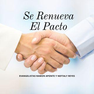 Se Renueva El Pacto | Evangelistas Ramon Aponte y Neftaly Reyes | 11/23/2019