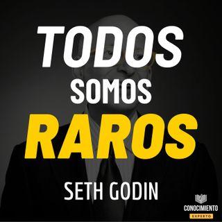 173 - Todos Somos Raros (Ser Distinto es lo de Hoy, de Seth Godin)