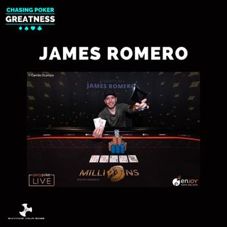 #42 James Romero: $4.7 Million in Tourney Winnings, WPT 5 Diamonds Champ, High Roller Crusher