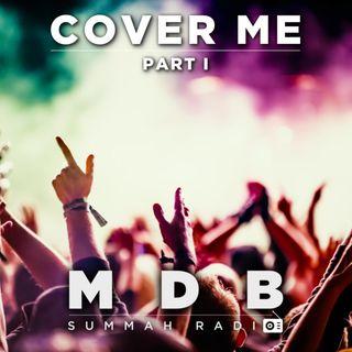 "MDB Summah Radio | Ep. 25 ""Cover me (part I)"""