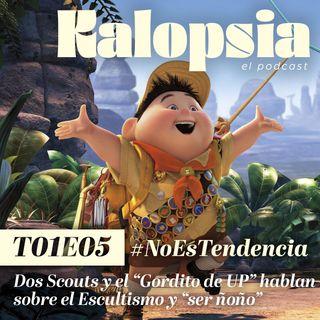 """T01E05 Kalopsia El Podcast - #NoEsTendencia Dos Scouts y el """"Gordito de UP"""" hablan sobre el Escultismo y """"ser ñoño"""""""